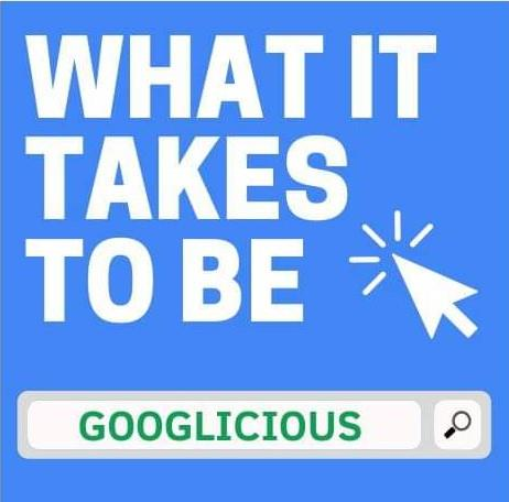 What it Takes to be Googlicious